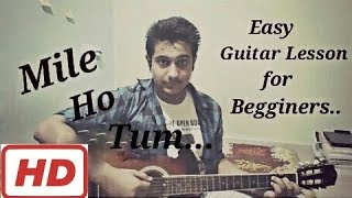 Mile Ho Tum - Fever| Easy Guitar Chords Lesson For Begginers| Tony Kakkar| Rajeev Khandelwal
