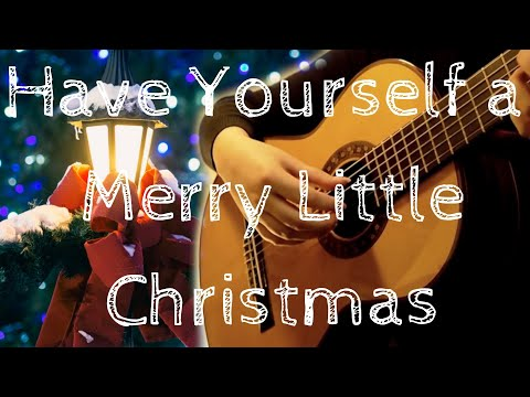 (Frank Sinatra) Have Yourself a Merry Little Christmas (fingerstyle classical guitar solo)