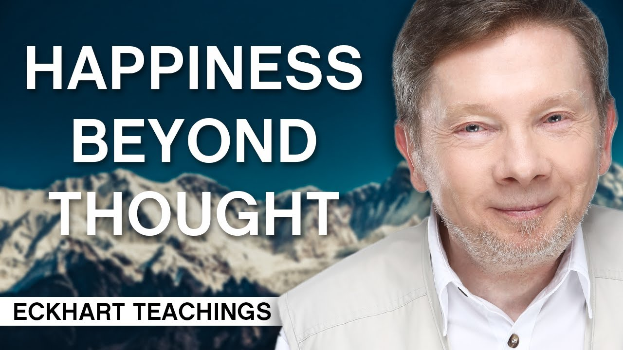 Download Achieving Happiness Beyond Thought | Eckhart Tolle Teachings