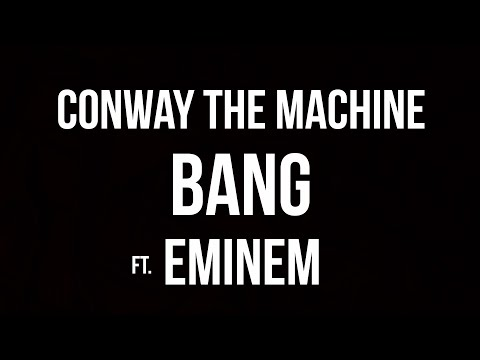 Conway The Machine - Bang ft. Eminem (Official Lyric Video)
