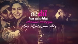 Channa Mereya | Ae Dil Hai Mushkil | New Video | Ranbir | Anushka | Arijit | Kulstarr | Remix