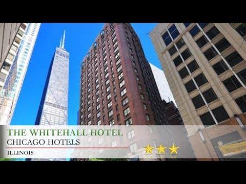 The Whitehall Hotel - Chicago Hotels, Illinois