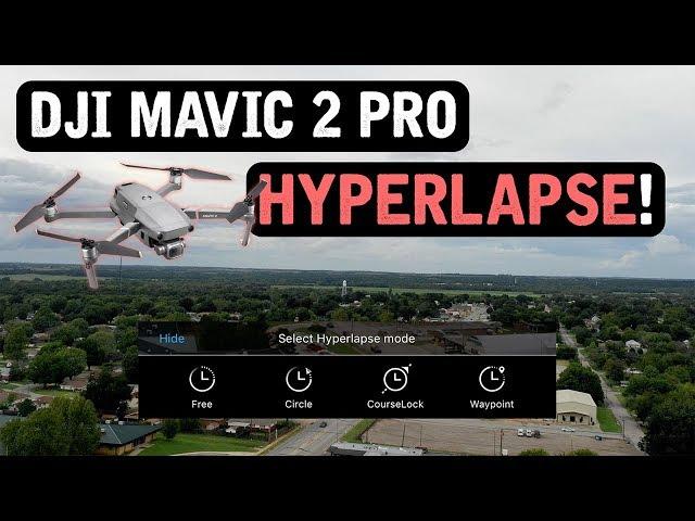 DJI Mavic 2 Pro / HYPERLAPSE (Tutorial)