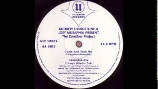 Andrew Livingstone & Joey Musaphia Present The Zanzibar Project - Come And Take Me