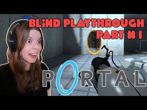 Download Portal - Non Gamer Blind Playthrough | First Time Playing | - Part 1