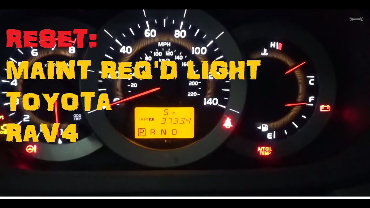 Toyota Rav4 Maintenance Required Light Reset