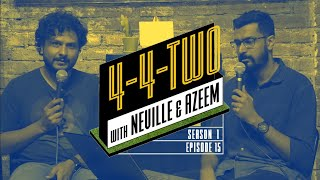 4-4-Two Podcast | Ep 15 | Ladka Nikal Gaya Hai, ARTETA Hi Hoga