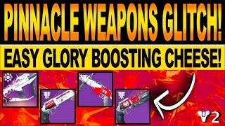 Destiny 2 | PINNACLE WEAPONS GLITCH! Easy GLORY Boosting Farm & Competitive Cheese Method!