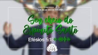 Ser cheio do Espírito Santo | Devocional diário | Rev. Leonardo Falcão | IPBV