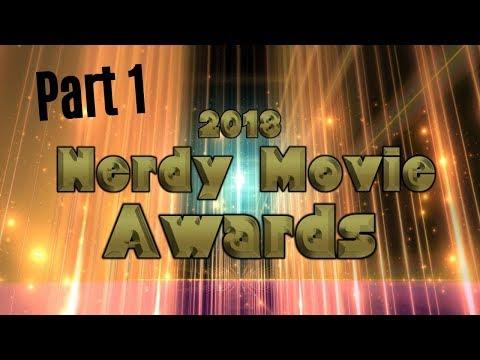 2018 Nerdy Movie Awards: Part 1