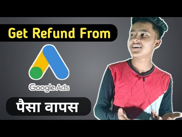 How To Get Refund From Google Ads 2021 Get Refund Now Youtube