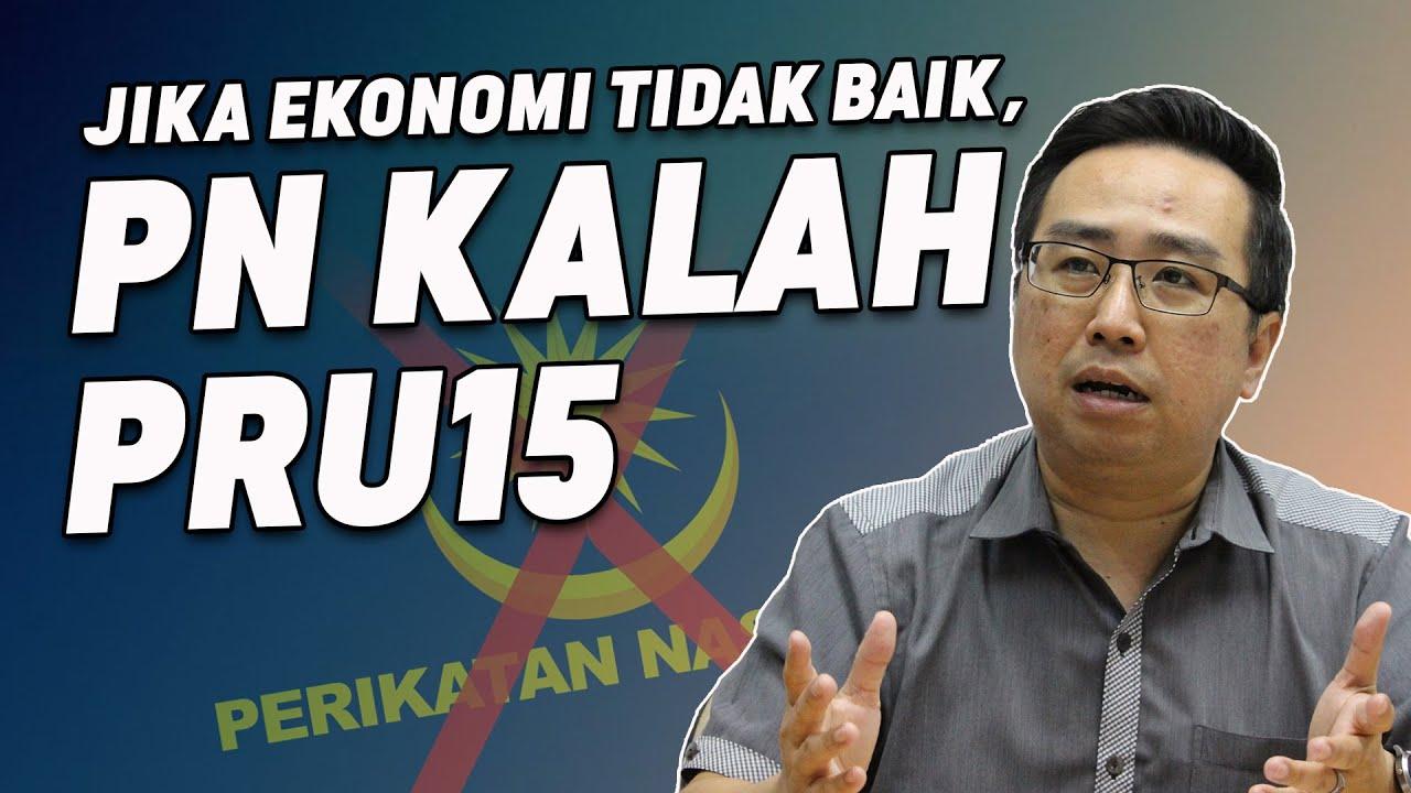 Jika Ekonomi Tidak Baik, PN Kalah PRU 15
