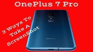 OnePlus 7 Pro - 3 Ways To Take A ScreenShot
