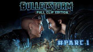 Bulletstorm  Full Clip Edition Part 1