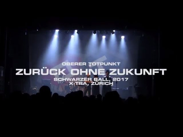 ::OT:: OBERER TOTPUNKT, ZURÜCK OHNE ZUKUNFT, LIVE@SCHWARZER BALL, ZÜRICH, 2017