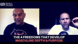 The 4 Freedoms That Develop Masculine Depth & Purpose - Satyen Raja - Smart Couple 140