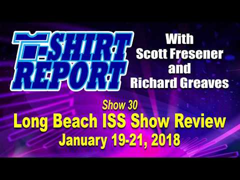 T-Shirt Report - Show 30 - ISS Show Long Beach 2018 Review