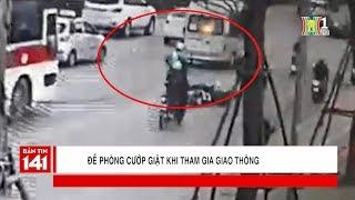 Cảnh báo: Cướp giật đồ giữa đường phố   Camera 141