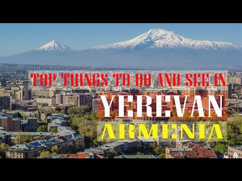 Top Things to do and see in yerevan | Armenia Travel Guide - Yerevan in English