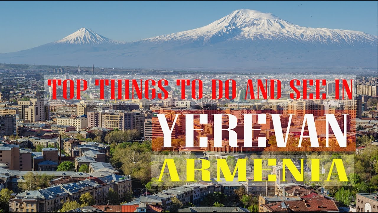Top Things To Do And See In Yerevan