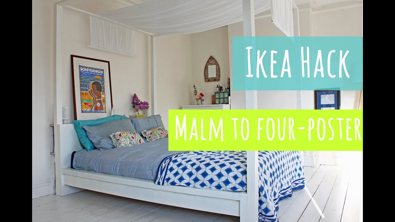 Ikea hack, malm bed into a four poster   youtube