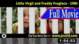 Watch: Little Virgil and Orla Frogsnapper (1980) Full Movie Online