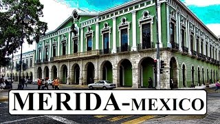 Part 1 Merida Mexico (Capital of the Mexican State of Yucatán)