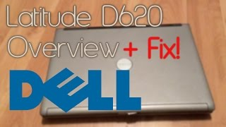 Dell Latitude D620 Overview & Fix!