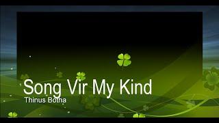 Song Vir My Kind - Thinus Botha