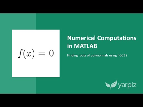 Finding Roots Of Quadratic Equations And Higher-order Polynomials Using MATLAB