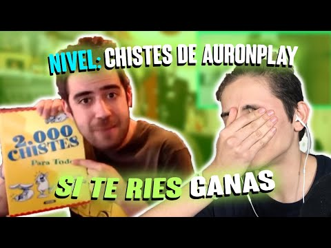 SI TE RÍES GANAS - NIVEL CHISTES DE AURONPLAY