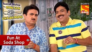 Fun At The Soda Shop | Taarak Mehta Ka Ooltah Chashmah