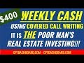 How I make $400 WEEKLY Options Writing Covered Calls - Poor Man's Real Estate Income