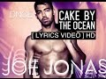 DNCE - Cake By The Ocean [ LYRICS VIDEO ] HD
