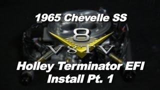 Holley Terminator EFI System Install Video Part 1 V8TV 1965 Chevelle SS