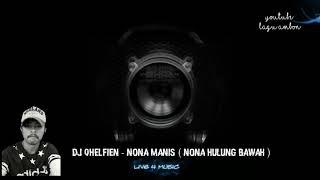 DJ QHELFIN - NONA MANIS ( Nona Hulung Bawah )