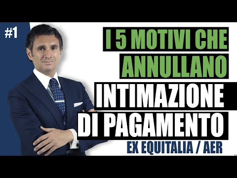 #1 I 5 Motivi Che Annullano L'Intimazione Di Pagamento Di Ex Equitalia