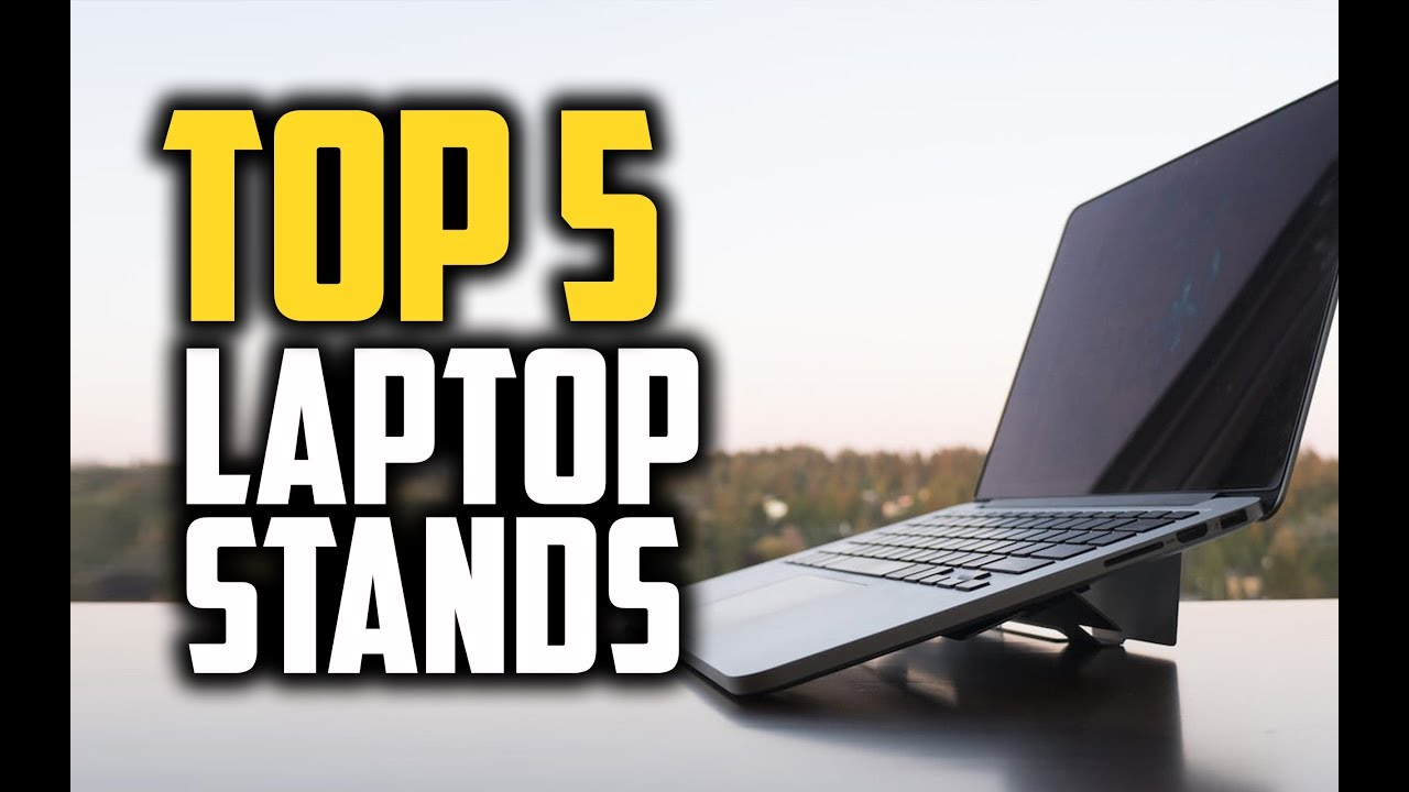 Best Laptop Stands in 2018 – Which Is The Best Laptop Stand?