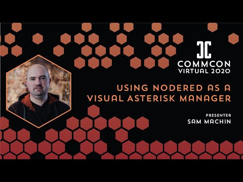 Sam Machin - Using NodeRED as a Visual Asterisk Manager