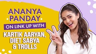 Ananya Panday on link up rumours with Kartik Aryan, Diet Sabya and online trolls