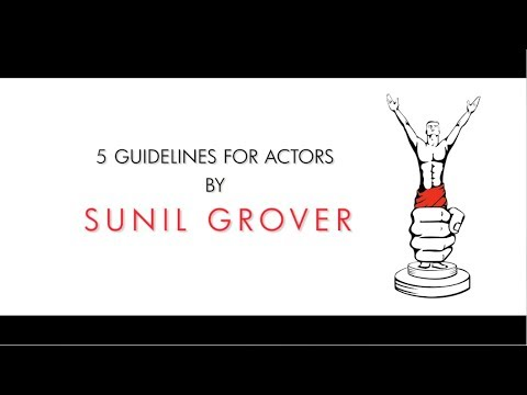 5 Guidelines for Actors by Sunil Grover - Actor Prepares