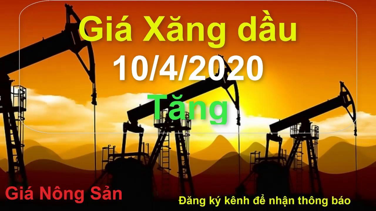 Giá xăng dầu hôm nay 10/4 tăng do cắt giảm sản lượng