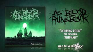 "As Blood Runs Black ""Pouring Reign"""