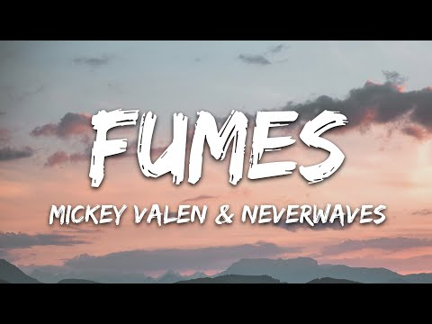 Mickey Valen Neverwaves - Fumes