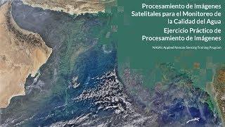NASA ARSET: Ejercicio Práctico de Procesamiento de Imágenes (3 de 3)
