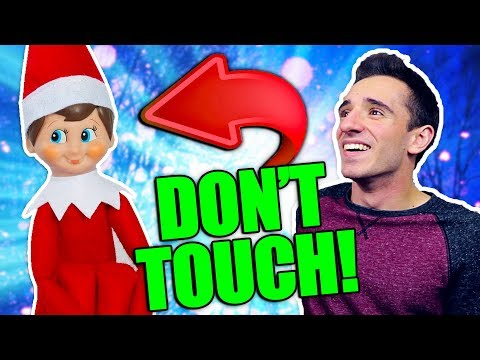 ELF ON THE SHELF IS REAL 5! DON'T TOUCH!