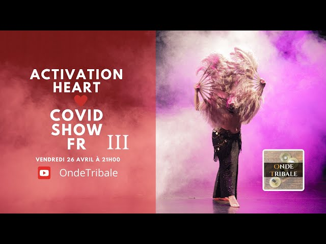 Activation Heart Covid Show Ed.03 | Onde Tribale
