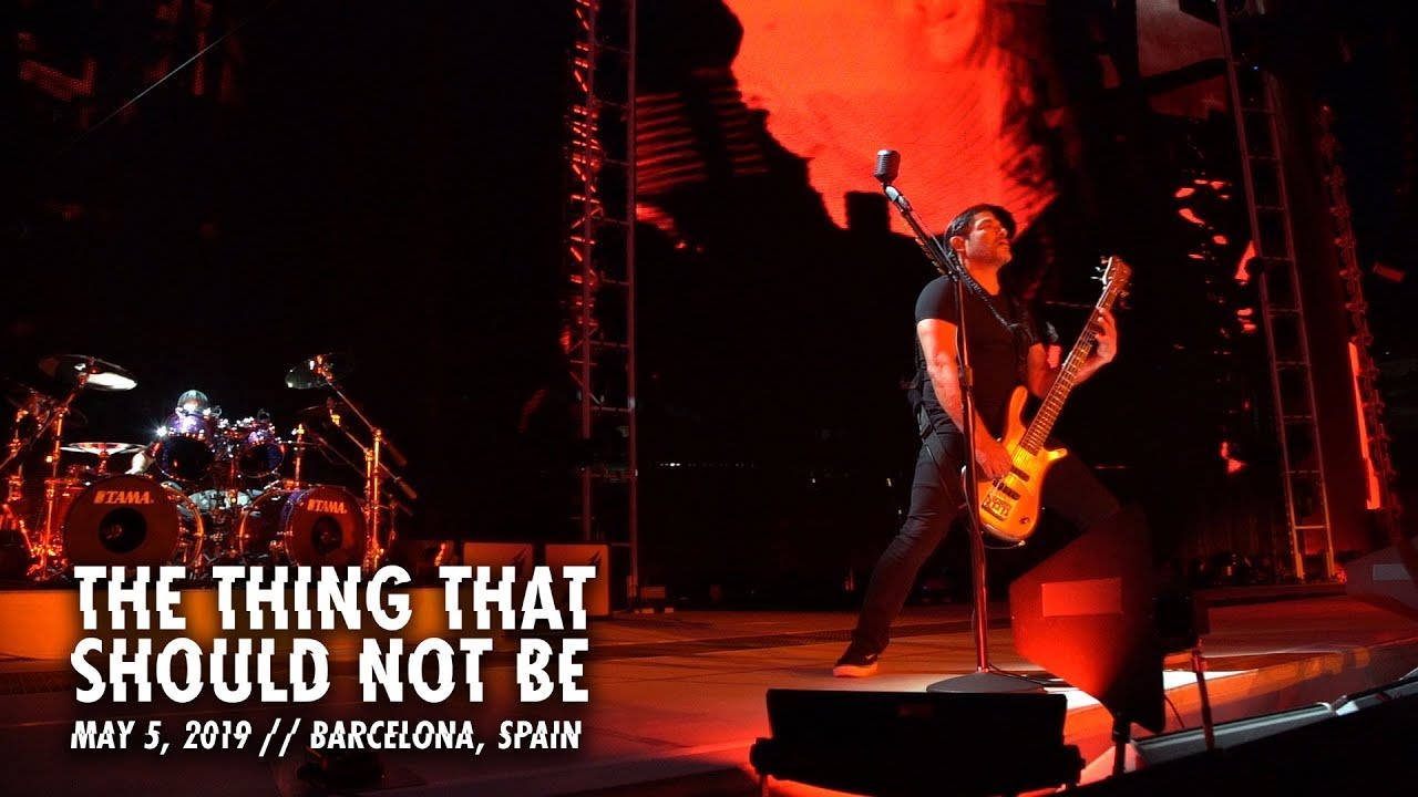 Metallica: The Thing That Should Not Be (Barcelona, Spain — May 5, 2019)