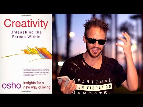 Creativity By Osho: How To Boost Your Creativity & Blast Through Creative Blocks