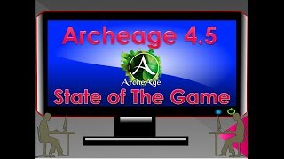 Archeage 4.5 NA/EU State of The Game